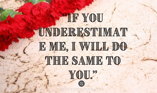 Don't Underestimate Me Quotes